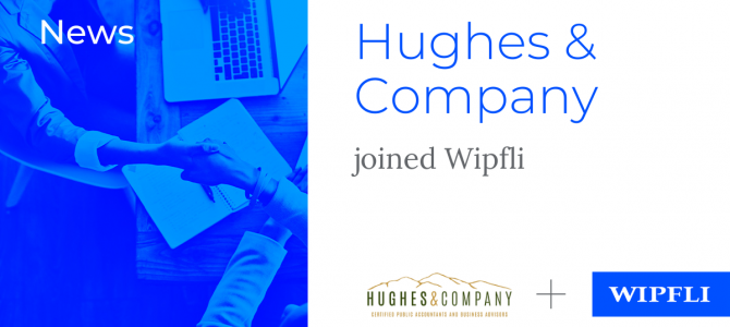 Hughes & Company joins top 20 firm Wipfli